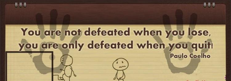 You are not defeated..